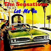 Play & Download Let Me In by The Sensations | Napster