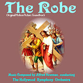 Play & Download The Robe (Original Motion Picture Soundtrack) by Hollywood Symphony Orchestra | Napster