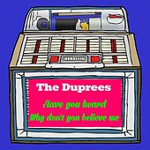 Play & Download Have You Heard by The Duprees | Napster