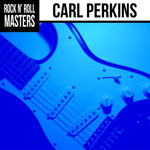 Rock n'  Roll Masters: Carl Perkins by Carl Perkins