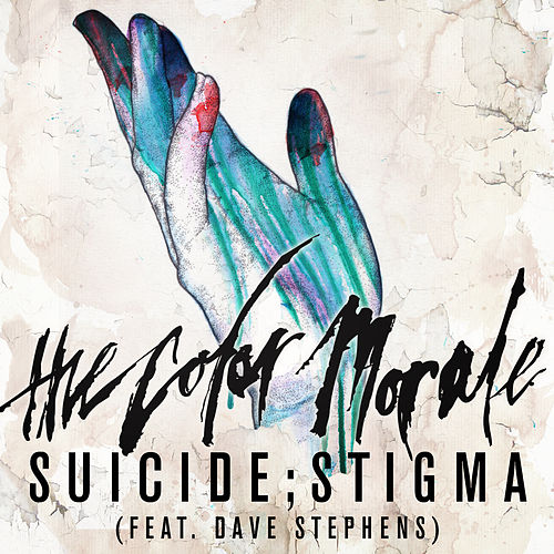 Play & Download Suicide;stigma (feat. Dave Stephens) by The Color Morale | Napster