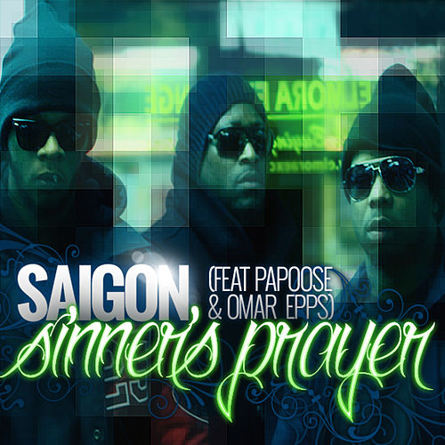 Sinner's Prayer (feat. Papoose & Omar Epps) by Saigon