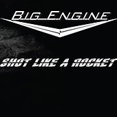 Play & Download Shot Like a Rocket by Big Engine | Napster