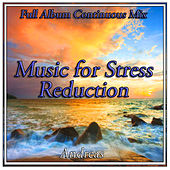 Play & Download Music for Stress Reduction: Full Album Continuous Mix by Andreas | Napster