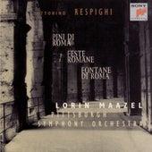 Respighi: Pini di Roma; Fontane di Roma; Feste Romane by Lorin Maazel
