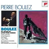 Boulez: Pli Selon Pli; and Livre pour Cordes by Pierre Boulez