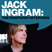Play & Download Jack Ingram: The Rhapsody Interview by Jack Ingram | Napster