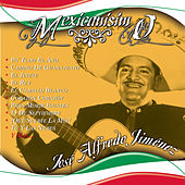 Play & Download Mexicanísimo by Jose Alfredo Jimenez | Napster