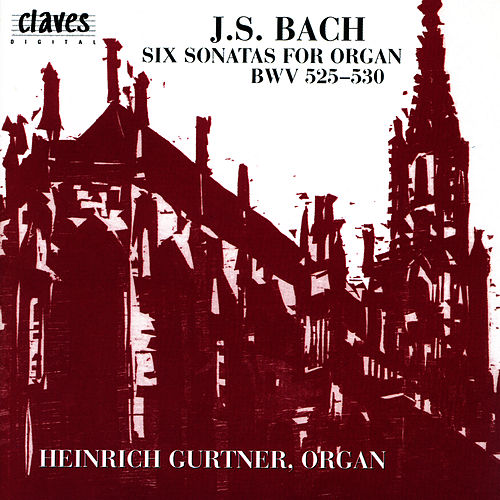 Play & Download Johann Sebastian Bach: Six Sonatas For Organ, BWV 525-530 by Johann Sebastian Bach | Napster