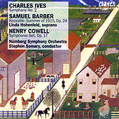 Ives: Symphony No. 2 / Barber: Knoxville: Summer of 1915, Op. 24 / Cowell: Symphonic Set, Op. 17 by Various Artists