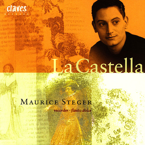 Play & Download La Castella: Italian Baroque Virtuoso Instrumental Music by Maurice Steger | Napster