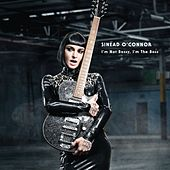 Play & Download I'm Not Bossy, I'm The Boss by Sinead O'Connor | Napster