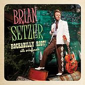 Play & Download Rockabilly Riot! All Original by Brian Setzer | Napster