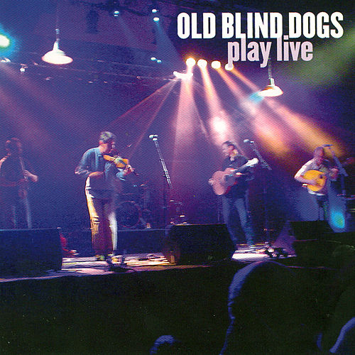 Play & Download Play Live by Old Blind Dogs | Napster