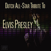 Play & Download Dutch All-Star Tribute To Elvis Presley by Various Artists | Napster