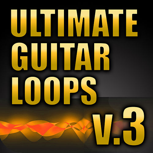 Play & Download Ultimate Guitar Loops, Vol. 3 by Royalty Free Music Factory | Napster