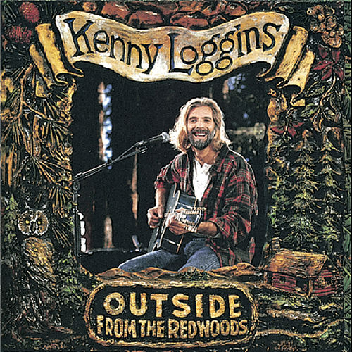 Outside: From The Redwoods by Kenny Loggins