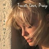 Play & Download Trust, Love, Pray by Marilyn Martin | Napster