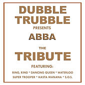 ABBA - A Tribute To by Dubble Trubble