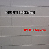 Play & Download Concrete Block Motel by Hot Club Sandwich | Napster