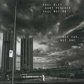 Not Two, Not One by Paul Bley