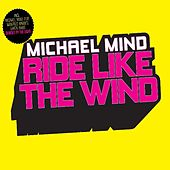 Play & Download Ride Like The Wind by Michael Mind | Napster