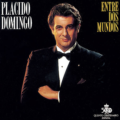 Play & Download Entre dos mundos by Placido Domingo   Napster
