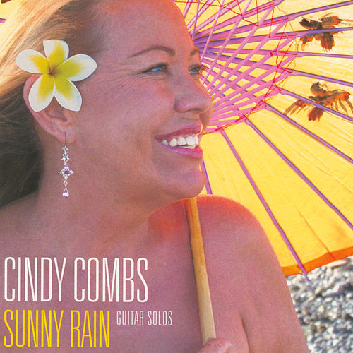 Play & Download Sunny Rain by Cindy Combs | Napster