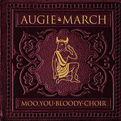 Play & Download Moo, You Bloody Choir by Augie March | Napster