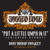 Play & Download Put A Little Umph In It by Jagged Edge | Napster