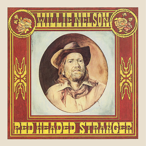 Play & Download Red Headed Stranger by Willie Nelson | Napster