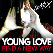 Play & Download Find A New Way by Young Love | Napster