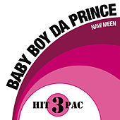 Play & Download Naw Meen Hit Pack by Baby Boy Da Prince | Napster