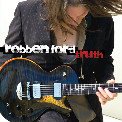 Truth by Robben Ford