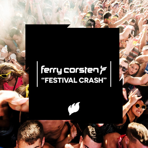 Play & Download Festival Crash by Ferry Corsten | Napster