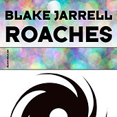 Play & Download Roaches by Blake Jarrell | Napster