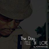 Play & Download The Day I Fell in Love by Homemade Soul | Napster
