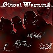 Global Warning, Vol. 1 (feat. Dj Nemoz, Y?, A.R.E.S., Warchild, El Infame) by Global Warning