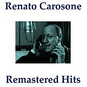 Play & Download Remastered hits (All Tracks Remastered 2014) by Renato Carosone | Napster