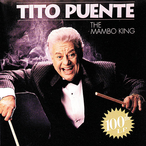 Play & Download Mambo King: 100th LP by Tito Puente | Napster