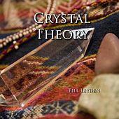 Play & Download Crystal Theory by Bill Leyden (Memo) | Napster