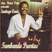 Play & Download Tumbando Puertas (feat. Luis Perico Ortiz) by Santiago Ceron | Napster