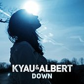 Play & Download Down by Kyau & Albert | Napster