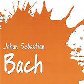 Play & Download Johan Sebastian Bach by Various Artists | Napster