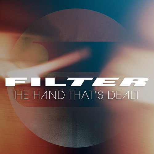 Play & Download The Hand That's Dealt by Filter | Napster