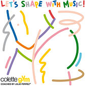 Play & Download colette gym: Let's Shape with Music (Coached by Julie Ferrez) by Various Artists | Napster