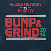 Play & Download Bump & Grind 2014 by Waze & Odyssey | Napster
