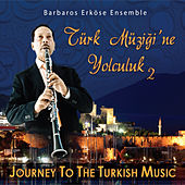 Play & Download Türk Müziği'ne Yolculuk, Vol. 2 by Barbaros Erköse Ensemble | Napster