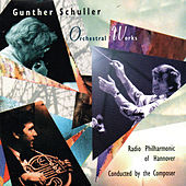 Play & Download Orchestral Works by Gunther Schuller | Napster