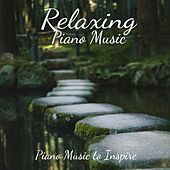 Piano Music to Inspire by Relaxing Piano Music